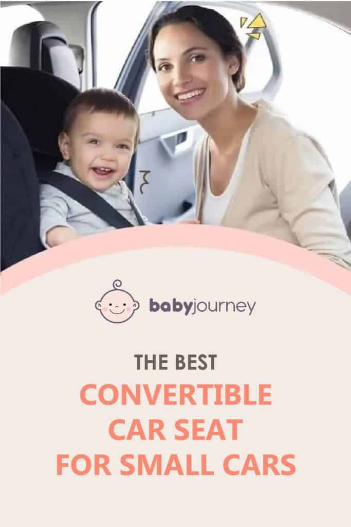 Best Convertible Car Seat for Small Cars Review   Baby Journey