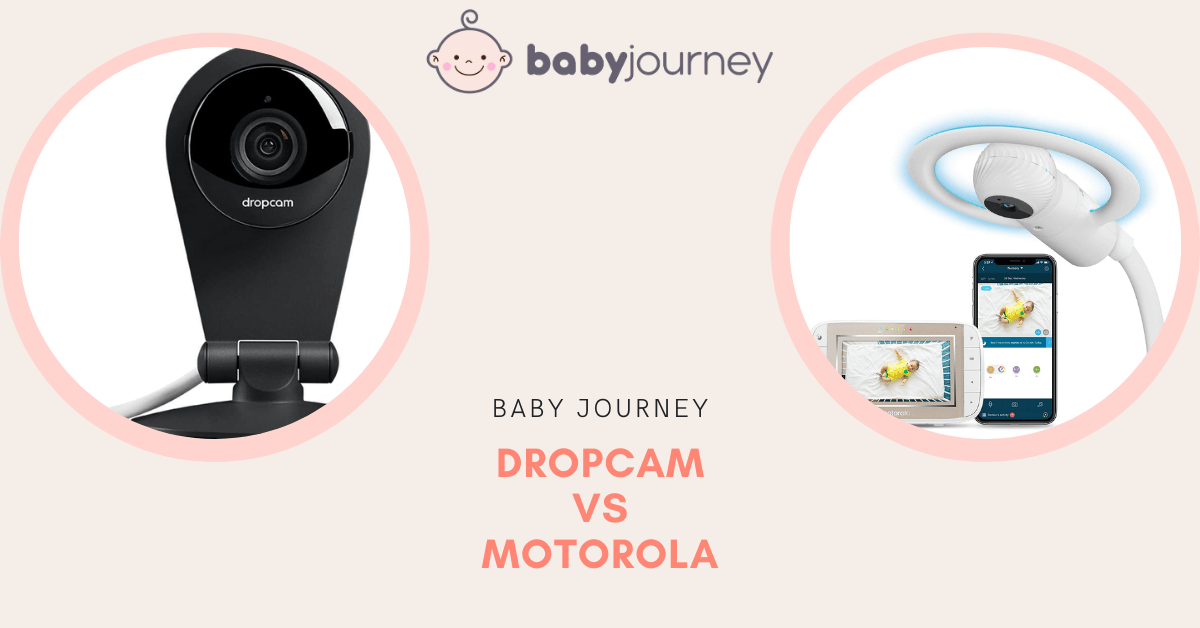 Dropcam vs Motorola Baby Monitor review | Baby Journey