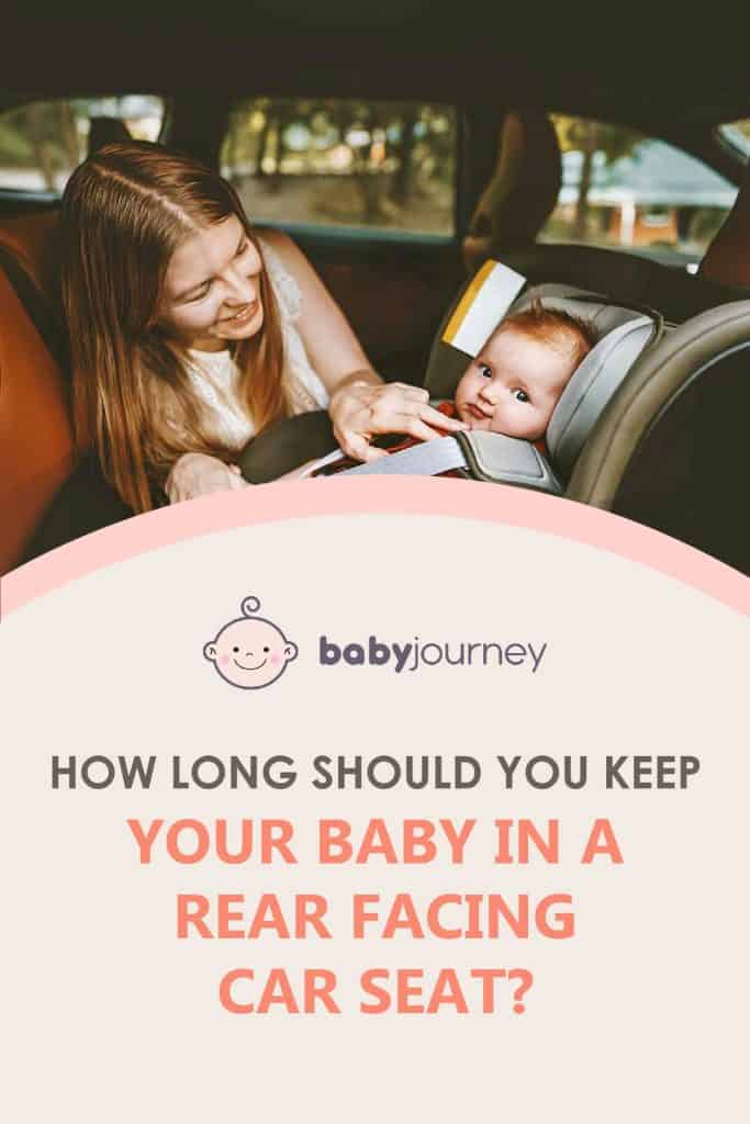 how long should you keep your baby in a rear facing car seat   Baby Journey