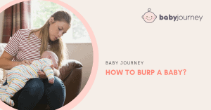 How to Burp A Baby | Baby Journey