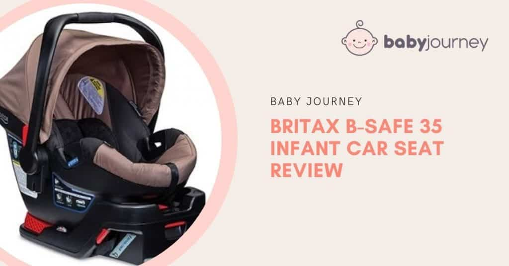 Britax B-Safe 35 Review | Baby Journey