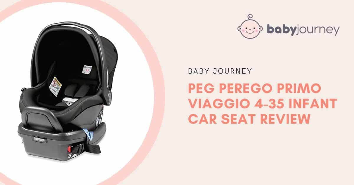 Peg Perego Primo Viaggio 4-35 Review | Baby Journey