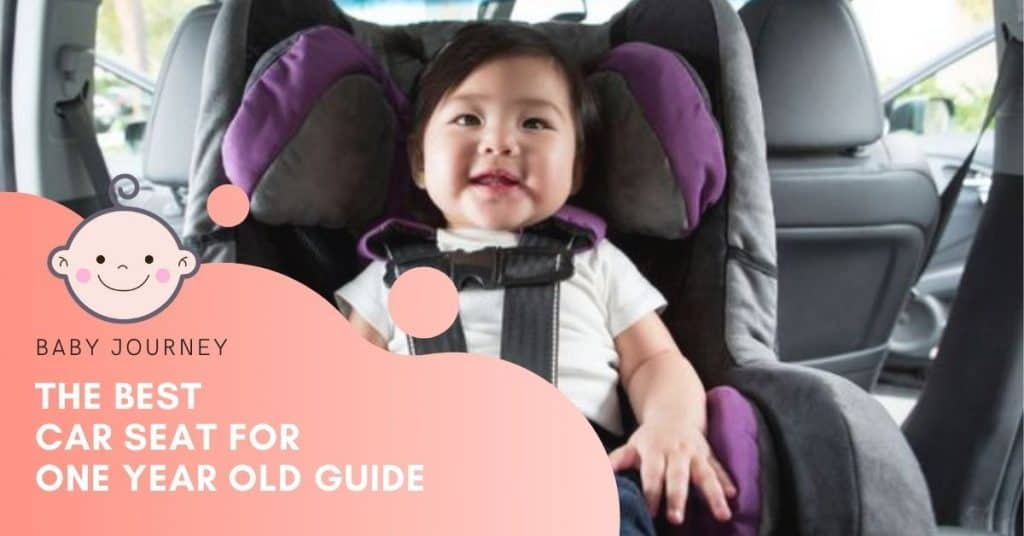 best car seat for one year old | Baby Journey