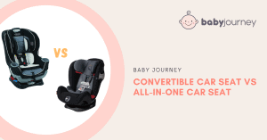 CONVERTIBLE CAR SEAT VS ALL-IN-ONE CAR SEAT l BABY JOURNEY