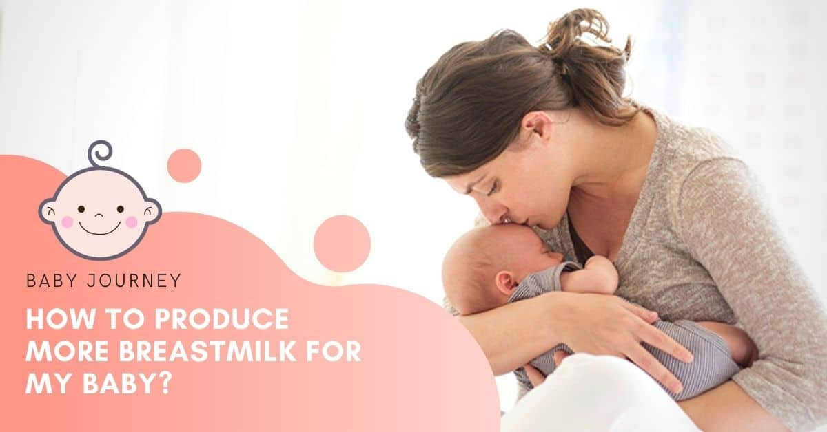 How to Produce More Breastmilk? | Baby Journey