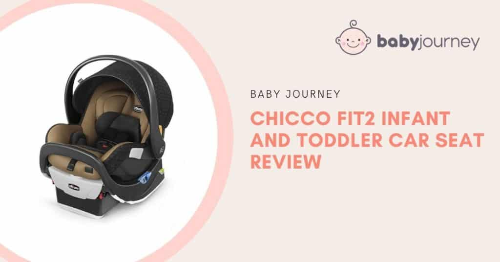Chicco Fit2 Review | Baby Journey