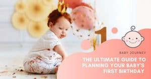 - The Ultimate Guide to Planning Your Baby's First Birthday l Baby Journey