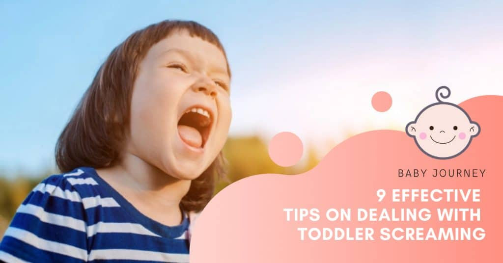 9 Effective Tips on Dealing With Toddler Screaming | Baby Journey
