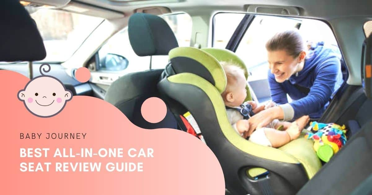 Best All-in-One Car Seat Review Guide