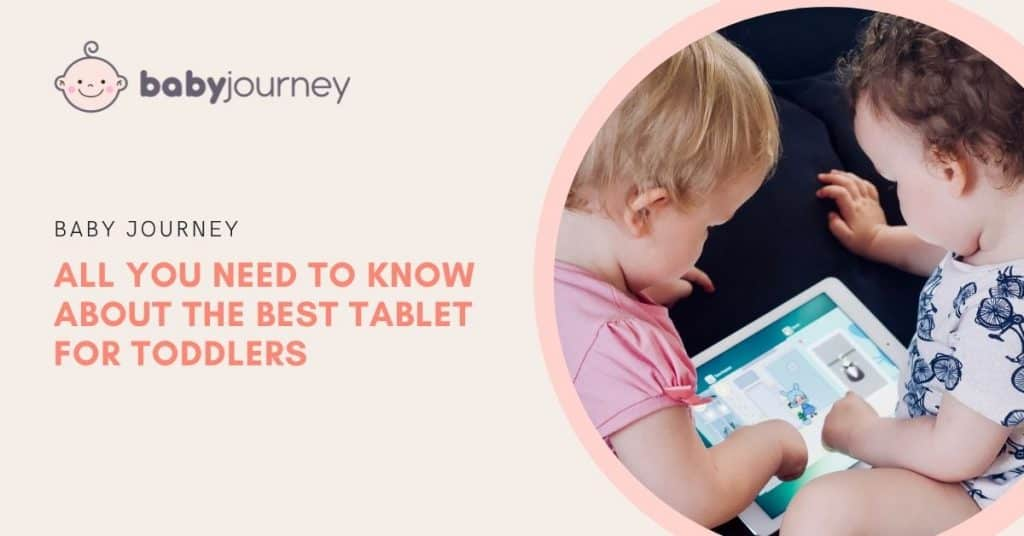 Best Tablet for Toddlers | Baby Journey