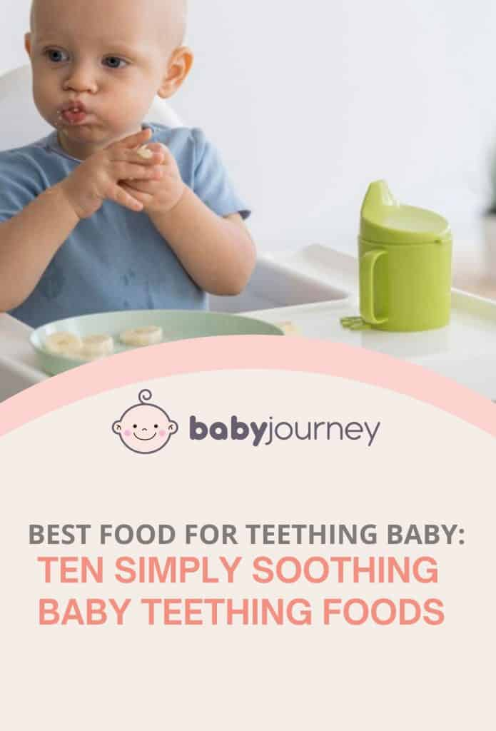 Best Food for Teething Baby: Ten Simply Soothing Baby Teething Foods for Your Child   Baby Journey