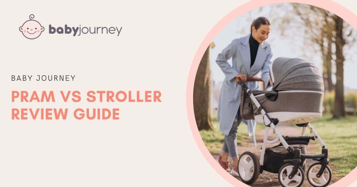 Pram vs Stroller | Baby Journey