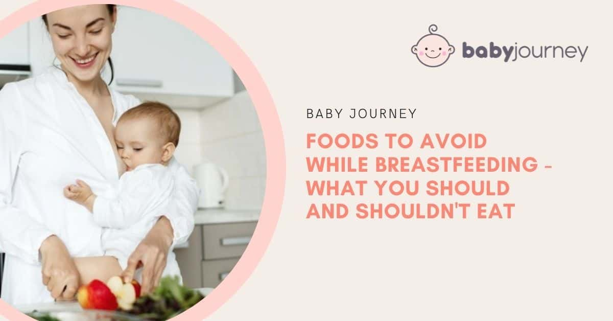 Foods to Avoid While Breastfeeding | Baby Journey