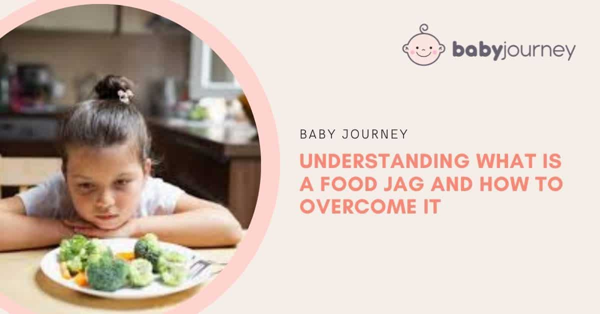 What is a Food Jag   Baby Journey