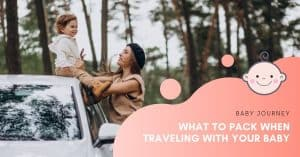 What to Pack When Traveling With Baby | Baby Journey