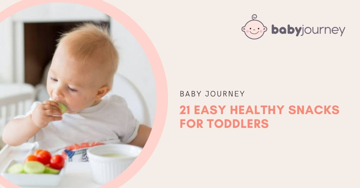 21 Easy Healthy Snacks for Toddlers | Baby Journey