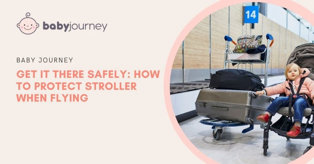 How to protect stroller when flying   Baby Journey