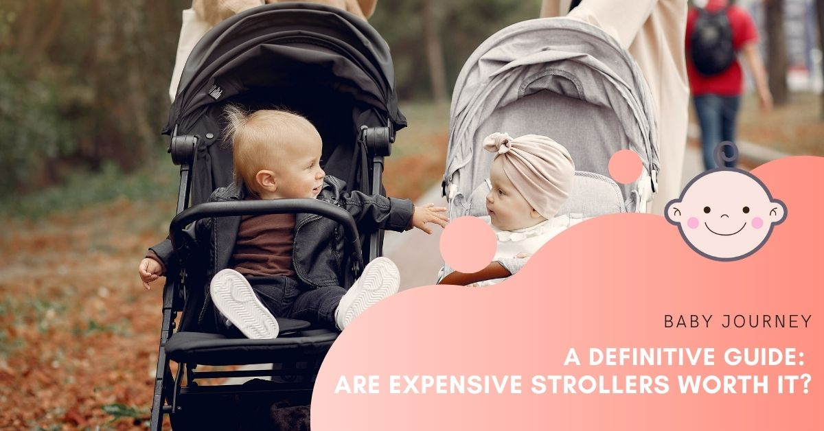 High-End Stroller vs Affordable Stroller Are Expensive Strollers Worth It | Baby Journey