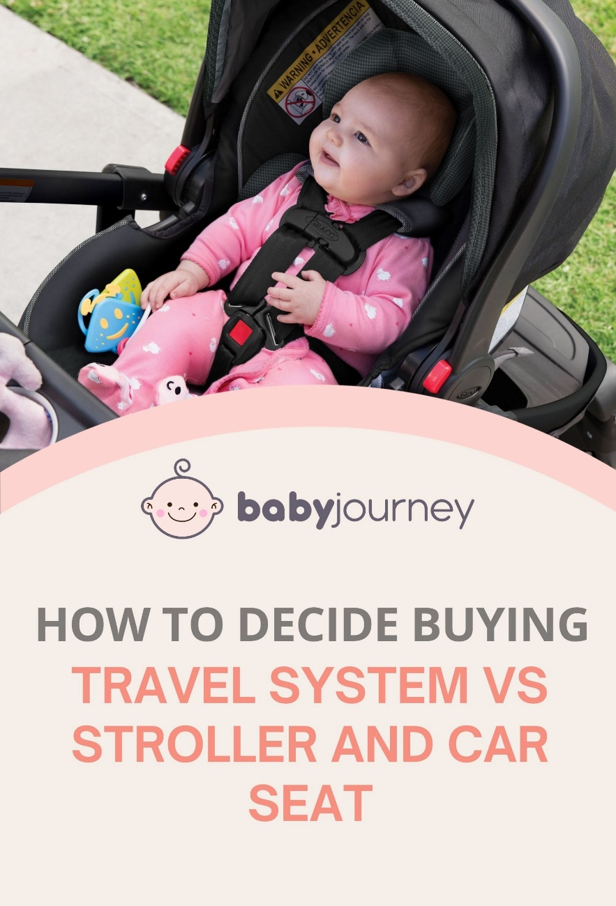 How to Decide Buying Travel System Vs Stroller and Car Seat? | Baby Journey