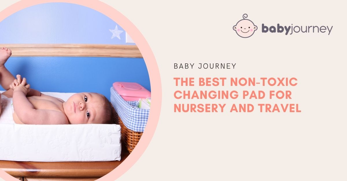 Non-toxic changing pad | Baby Journey
