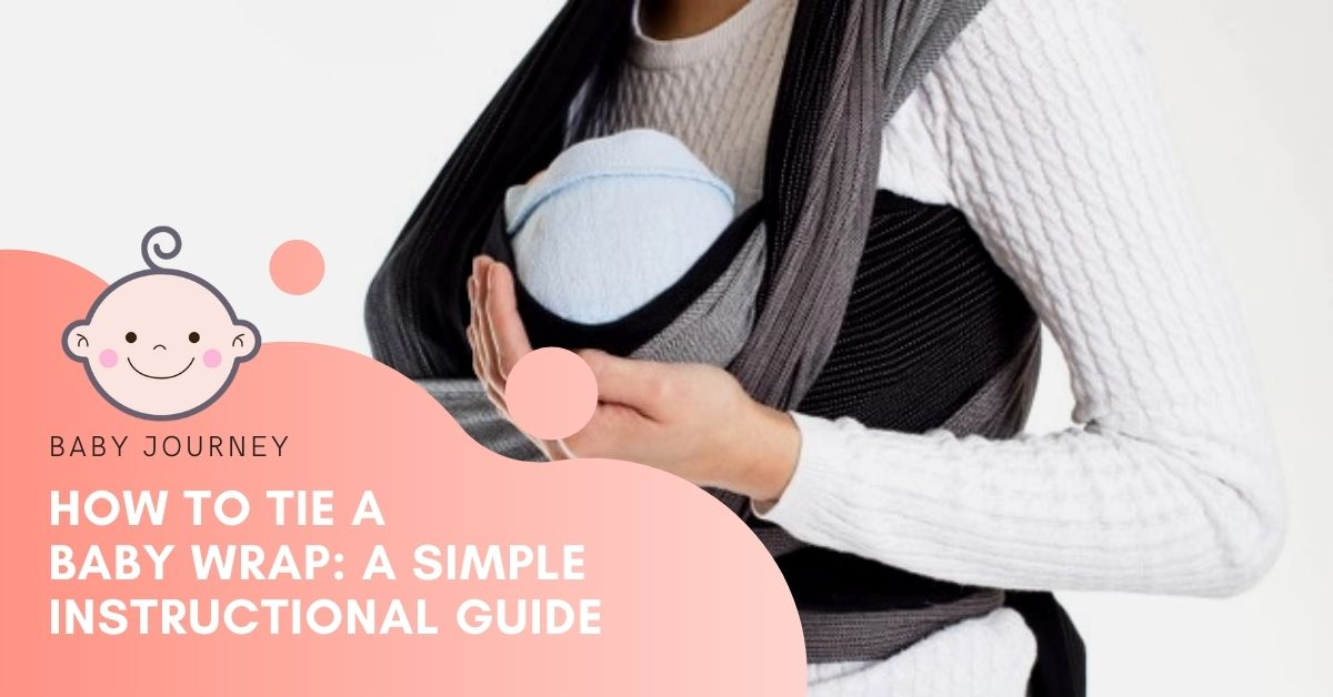 how to tie a baby wrap carrier - how to use a baby wrap - Baby Journey blog