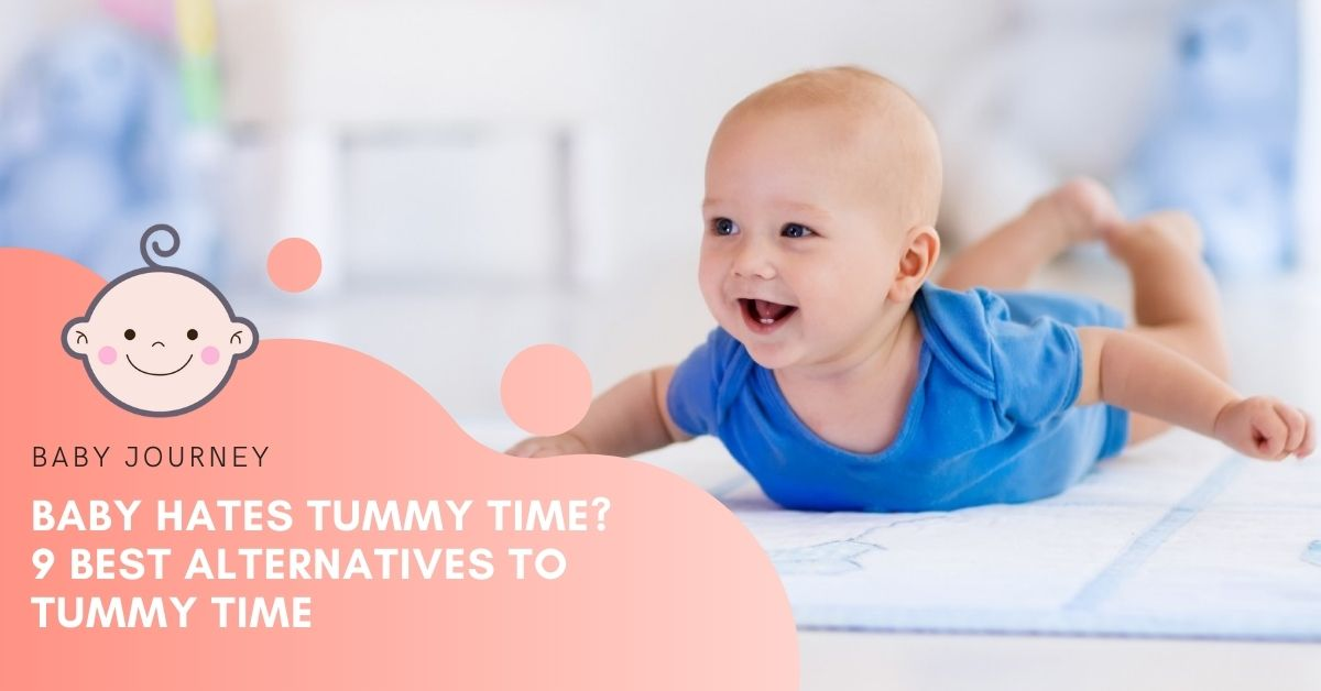 Baby Hates Tummy Time? Here Are 9 Best Alternatives to Tummy Time - Baby Journey blog