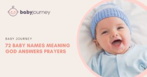 Baby Names Meaning God Answers Prayers - Baby Journey blog
