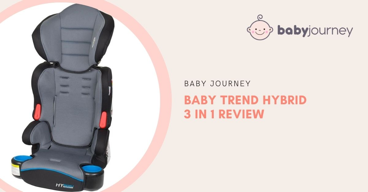 Baby Trend Hybrid 3 in 1 Review | Baby Journey