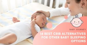 14 Best Crib Alternatives for Parents Who Want Other Baby Sleeping Options - Baby Journey blog