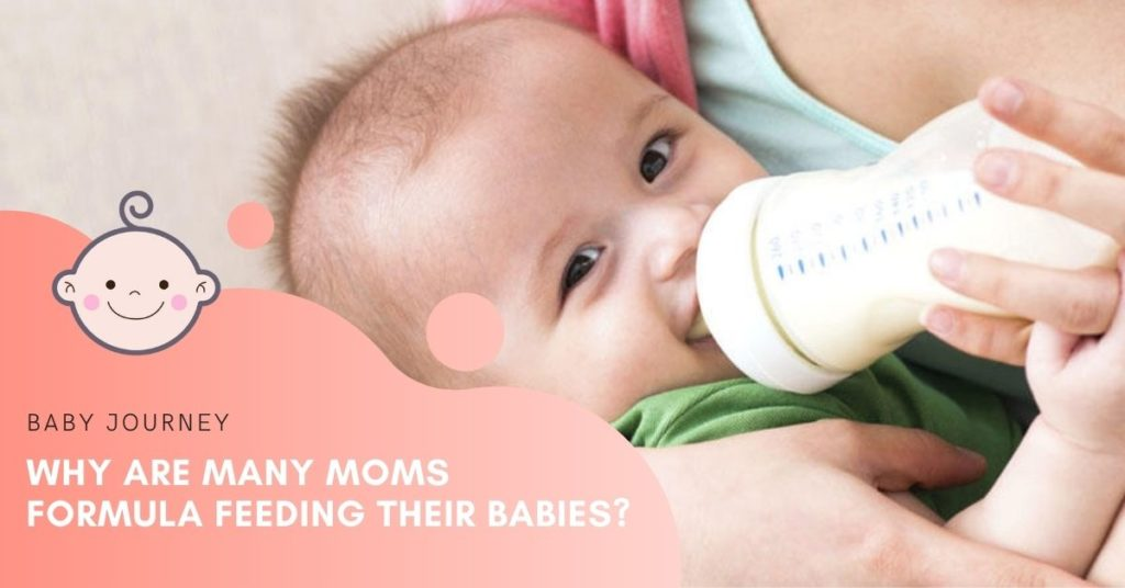 Why Are Many Moms Formula Feeding Their Babies - Baby Journey blog